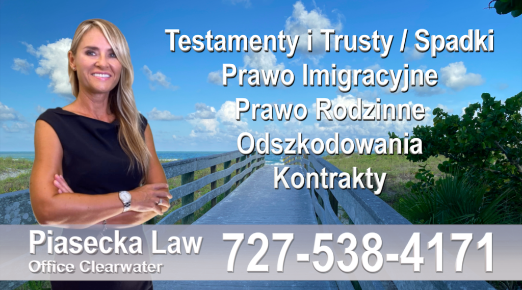 Polscy Prawnicy Floryda Polski adwokat prawnik Floryda Testamenty Trusty Spadki Prawo Imigracyjne Rodzinne Odszkodowania Kontrakty Wypadki